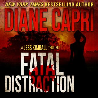 Fatal Distraction: A Jess Kimball Thriller, Book 1
