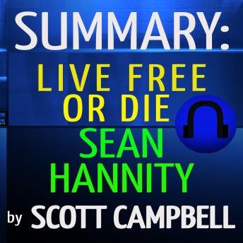 Summary: Live Free or Die: Sean Hannity