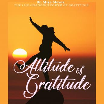 Attitude Of Gratitude: The Life Changing Power Of Gratitude sample.