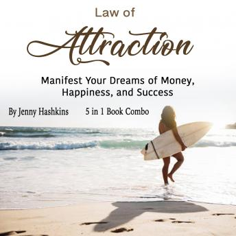 Law of Attraction: Manifest Your Dreams of Money, Happiness, and Success