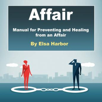 Affair: Manual for Preventing and Healing from an Affair