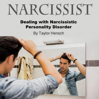 Narcissist: Dealing with Narcissistic Personality Disorder