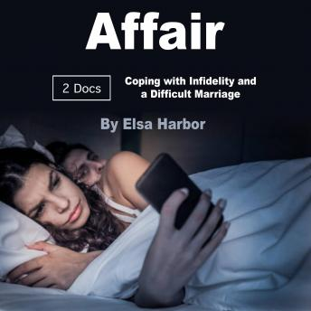 Affair: Coping with Infidelity and a Difficult Marriage