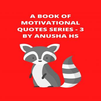 Book of Motivational Quotes: From various sources, Anusha Hs