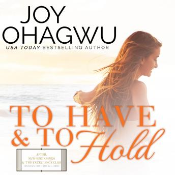 To Have & To Hold, Joy Ohagwu