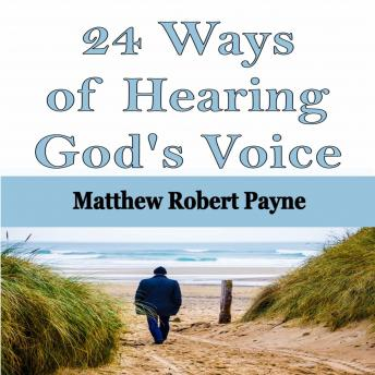 24 Ways of Hearing God's Voice