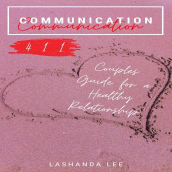 Communication 411: Couples Guide for a Healthy Relationship, Shanda