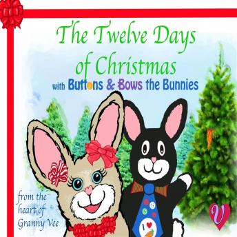 Twelve Days of Christmas: With Buttons & Bows the Bunnies, Granny Vee