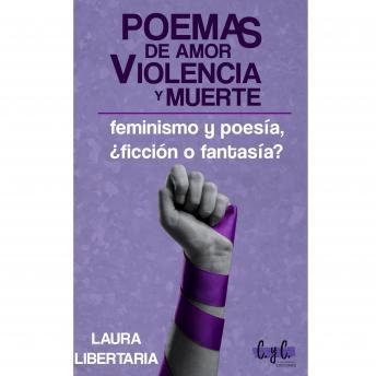 Poemas de amor, violencia y muerte: feminismo y poesía, ¿ficción o fantasía?
