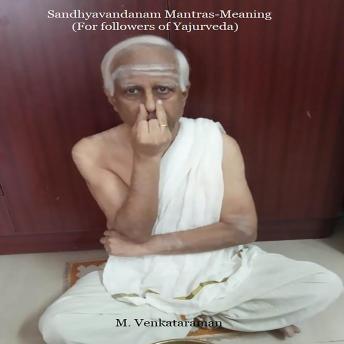Sandhyavandanam Mantras-Meaning: For followers of Yajurveda