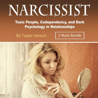 Narcissist: Toxic People, Codependency, and Dark Psychology in Relationships