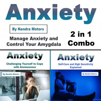 Anxiety: Manage Anxiety and Control Your Amygdala (2 in 1 Combo)