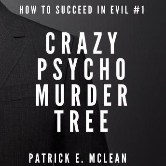 Crazy Psycho Murder Tree: How to Succeed in Evil S1 E1