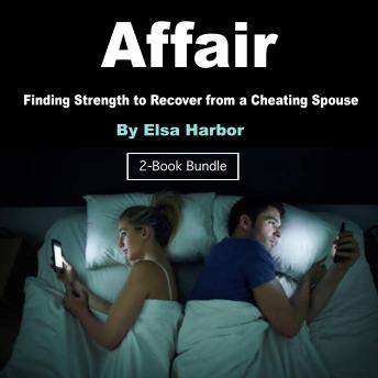 Affair: Finding Strength to Recover from a Cheating Spouse