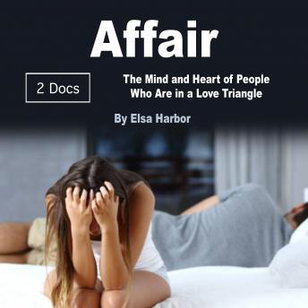 Affair: The Mind and Heart of People Who Are in a Love Triangle, Elsa Harbor