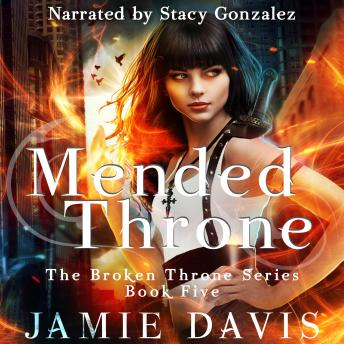 Mended Throne: Book 5 of the Broken Throne Urban Fantasy Saga