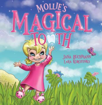 Mollie's Magical Tooth: A Tooth Fairy Magic Land Adventure