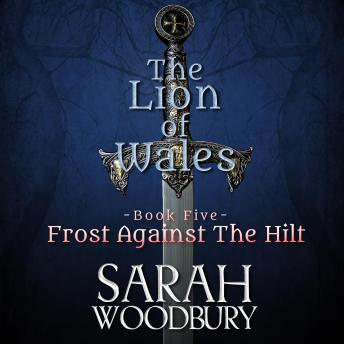 Frost Against the Hilt: The Lion of Wales Series