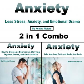 Anxiety: Less Stress, Anxiety, and Emotional Drama (2 in 1 Combo)