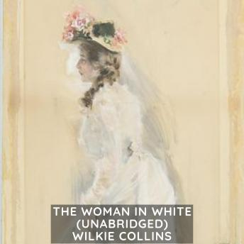 The Woman in White (Unabridged)