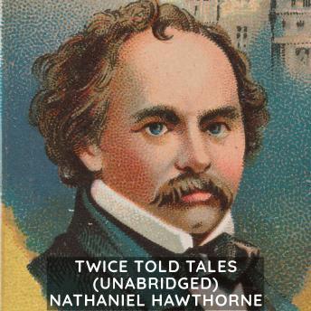 Twice Told Tales (Unabridged)