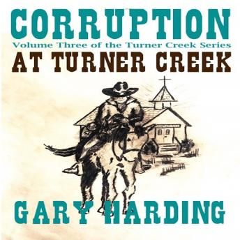 Download Corruption at Turner Creek: Volume Three of the Turner Creek Series by Gary Harding