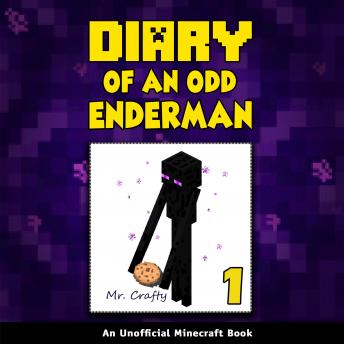 Diary of an Odd Enderman Book 1: An Unofficial Minecraft Book