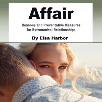 Affair: Reasons and Preventative Measures for Extramarital Relationships