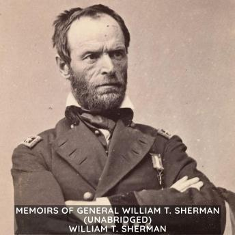 Memoirs of General William T. Sherman (Unabridged)