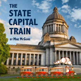 The State Capital Train: Visit All the Fifty States ... All Aboard!