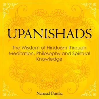 Upanishads: the Wisdom of Hinduism through Meditation, Philosophy and Spiritual Knowledge sample.