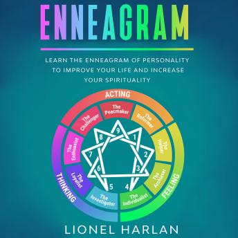 Enneagram: Learn the Enneagram of Personality to Improve Your Life and Increase Your Spirituality
