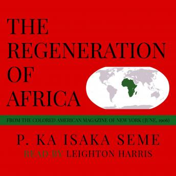 Download Regeneration of Africa: From the Colored American Magazine of New York (June, 1906) by P. Ka Isaka Seme