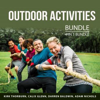 Outdoor Activities Bundle, 4 in 1 Bundle: Camping Adventures, Outdoor Adventures, Mountain Biking Gu