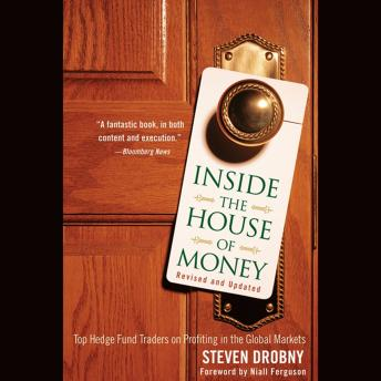 Inside the House of Money, Revised and Updated: Top Hedge Fund Traders on Profiting in the Global Ma