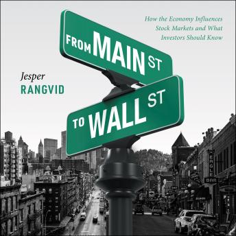 From Main Street to Wall Street: How the Economy Influences Stock Markets and What Investors Should