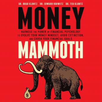 Money Mammoth: Harness The Power of Financial Psychology to Evolve Your Money Mindset, Avoid Extinct