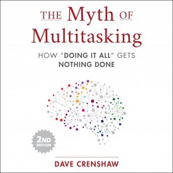 The Myth of Multitasking, 2nd Edition: How