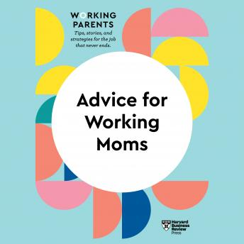 Advice for Working Moms