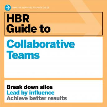 HBR Guide to Collaborative Teams