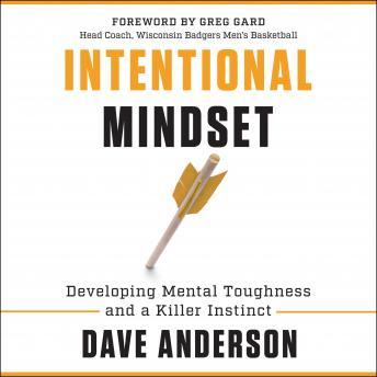 Intentional Mindset: Developing Mental Toughness and a Killer Instinct details