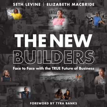 The New Builders: Face to Face With the True Future of Business