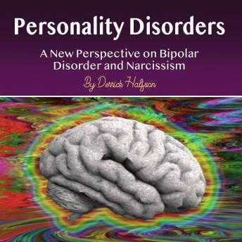 Personality Disorders: A New Perspective on Bipolar Disorder and Narcissism