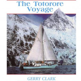Download Totorore Voyage: 'One of the most remarkable small boat adventures of all time.' by Gerry Clark
