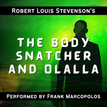 The Body Snatcher and Olalla: Two Classic Tales