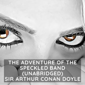 Download Adventure of the Speckled Band (Unabridged) by Sir Arthur Conan Doyle