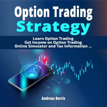 Download Option Trading Strategy: Learn Option Trading - Get Income on Option Trading - Option Trading Simulator by Andreas Borris