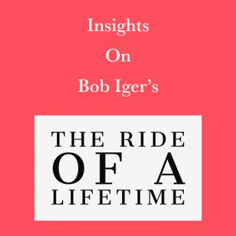 Download Insights on Bob Iger's The Ride of a Lifetime by Swift Reads