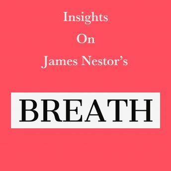 Download Insights on James Nestor's Breath by Swift Reads