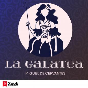La Galatea: Los seis libros de La Galatea de Miguel de Cervantes